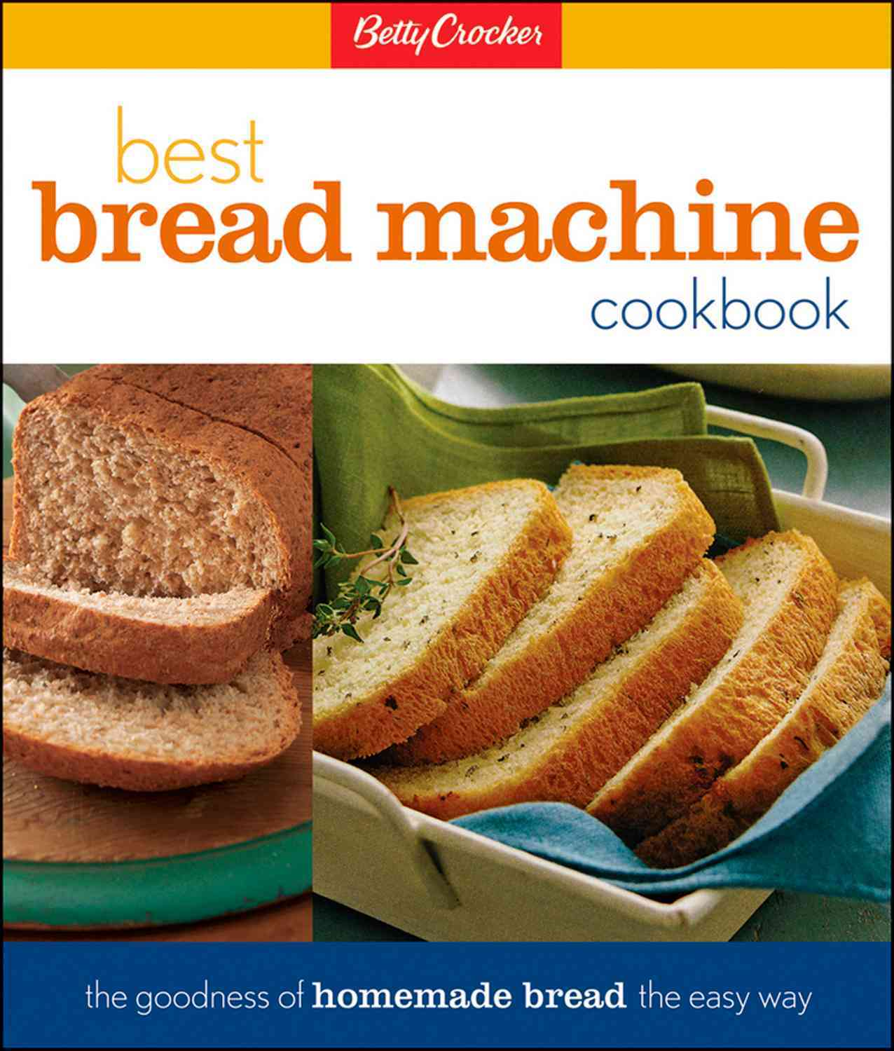 Betty Crocker's Best Bread Machine Cookbook By Crocker, Betty