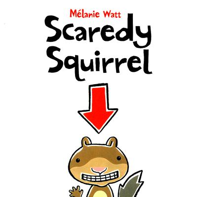 Scaredy Squirrel By Watt, Melanie