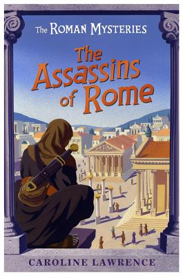 The Assassins of Rome By Lawrence, Caroline